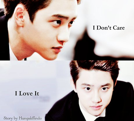 I don't Care, I love it