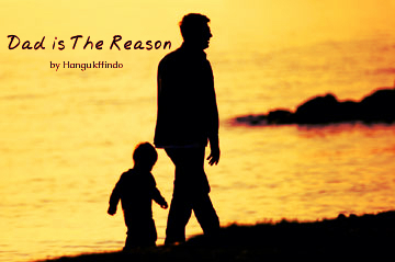 Dad is The Reason
