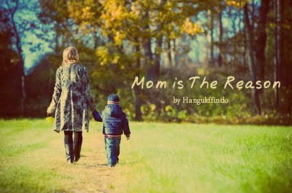 mom is the reason